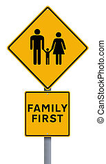 Family First - A conceptual road sign indicating Family...