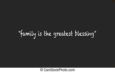 Family Is The Greatest Blessing - A worn out old blackboard...