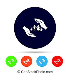Family life insurance sign icon. Hands protect.