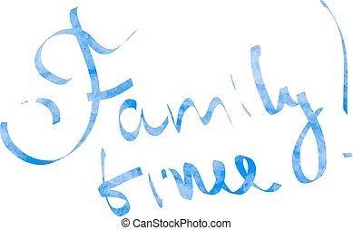 Family time, hand written lattering sign made in vector with...