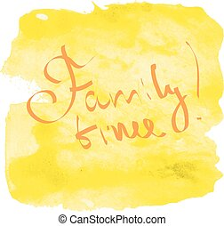 Family time lettering on the watercolor background in...