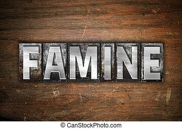 Famine Concept Metal Letterpress Type