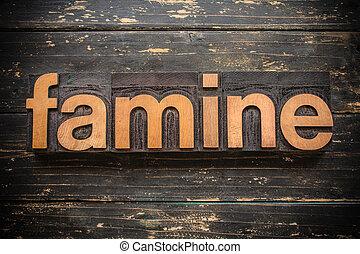 Famine Concept Vintage Wooden Letterpress Type Word