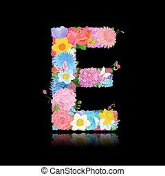 Fancy letter of beautiful flowers on black background E