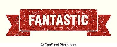 fantastic grunge ribbon. fantastic sign. fantastic banner