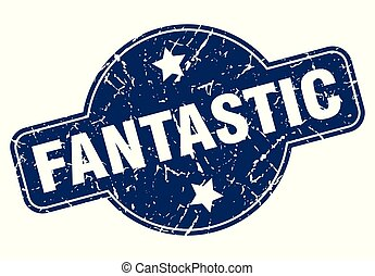 fantastic sign - fantastic vintage round isolated stamp