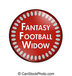 Fantasy Football Widow Button, A Red and White button with...