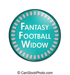 Fantasy Football Widow Button, A Teal and White button with...