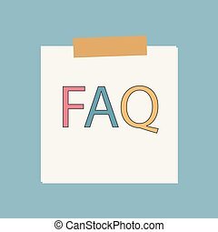 FAQ (Frequently Asked Questions) written in notebook paper-...