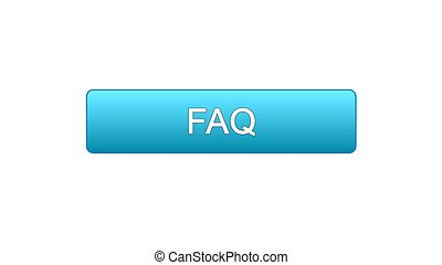 FAQ web interface button blue color, customer assistance, online support