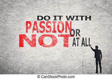 fare, esso, con, passione, o, non, a, tutto