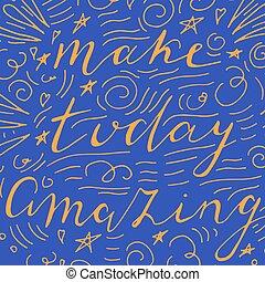 fare, mano, strabiliante, disegnato, lettering., oggi