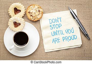 fare, non, fermata, finché, lei, ara, orgoglioso
