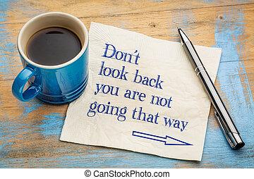 fare, non, guardare indietro, consiglio