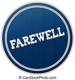 FAREWELL distressed text on blue round badge.
