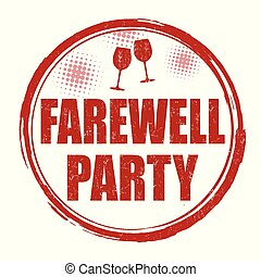 Farewell party sign or stamp on white background, vector...