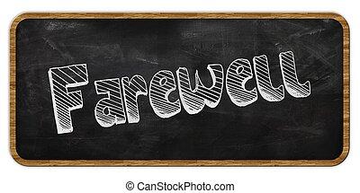 FAREWELL written in chalk on blackboard. Wood frame.