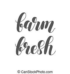 Farm fresh. Brush lettering illustration.