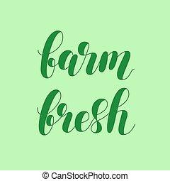 Farm fresh. Brush lettering vector illustration.