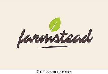 farmstead word or text with green leaf. Handwritten...