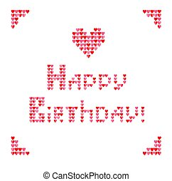 Fashion embroidery print with heart shapes and Happy Birthday lettering on the white background