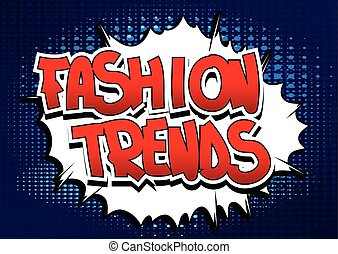 Fashion Trends - Comic book style word on comic book abstract background.