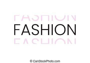Fashion word text in modern minimal style.