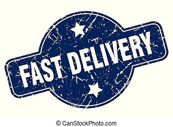 fast delivery sign - fast delivery vintage round isolated...