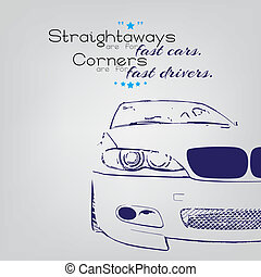 Fast drivers - Straightaways are for fast cars. Corners are...