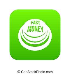 Fast money button icon green