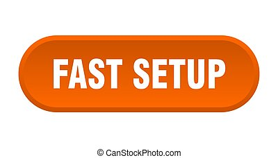 fast setup button. rounded sign on white background - fast ...