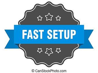 fast setup label. fast setup isolated seal. sticker. sign - ...