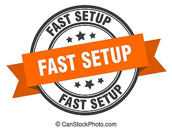 fast setup label sign. round stamp. band. ribbon - fast ...