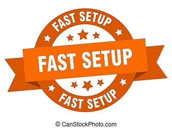fast setup round ribbon isolated label. fast setup sign