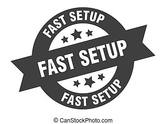 fast setup sign. round ribbon sticker. isolated tag - fast ...