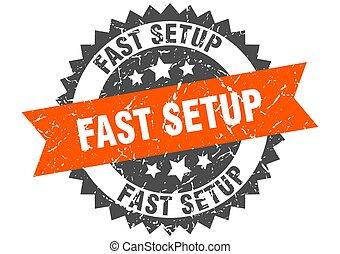 fast setup stamp. grunge round sign with ribbon - fast setup...