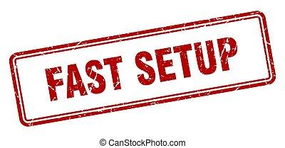 fast setup stamp. square grunge sign on white background - ...