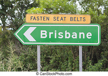 Fasten Seat Belts Brisbane road sign - Green Brisbane sign...