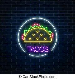 fastfood, mur, lumière, cadre, néon, symbole., tacos, sombre, arrière-plan., incandescent, panneau affichage, cercle, signe, brique