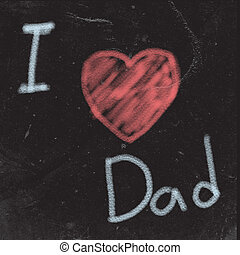 father - I love dad draw on the black board
