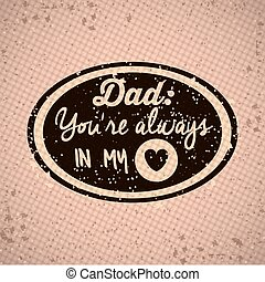 Fathers day design over retro background with a label, vector illustration