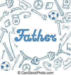 Father's Day. Greeting card in doodle style. - Father's Day....