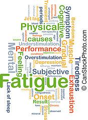 Fatigue background concept