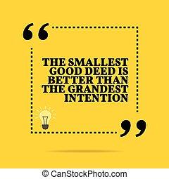fatto, grandest, paragonato a, meglio, intention., inspirational, più piccolo, motivazionale, quote., buono