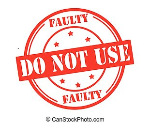Stamp with text faulty do not use inside, vector illustration