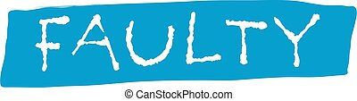 FAULTY sign on white background. Sticker, stamp