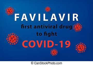 Favilavir as first antiviral drug to fight COVID-19 Wuhan ...