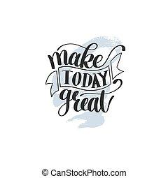 fazer, hoje, grande, vetorial, texto, frase, imagem,...