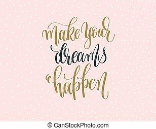 fazer, seu, sonhos, happen, -, ouro, e, cinzento, mão, lettering, inscripti