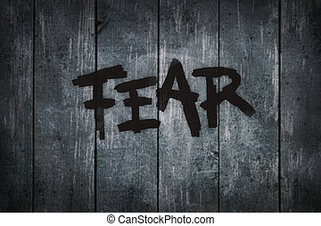 fear - the word fear on old wooden planks - illustration
